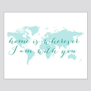 Home is wherever I am with you Posters