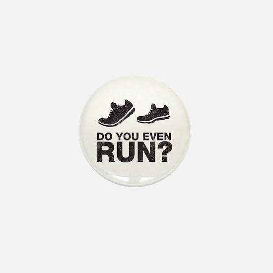 Do You Even Run? Mini Button