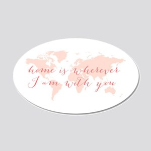 Home is wherever I am with you Wall Decal