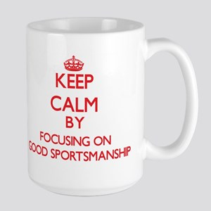 Keep Calm by focusing on Good Sportsmanship Mugs
