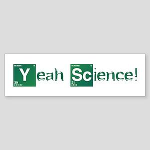 Yeah, Science! Sticker (Bumper)