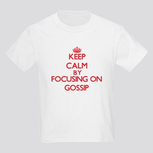 Keep Calm by focusing on Gossip T-Shirt