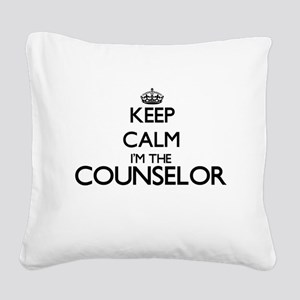 Keep calm I'm the Counselor Square Canvas Pillow