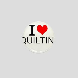 I Love Quilting Mini Button