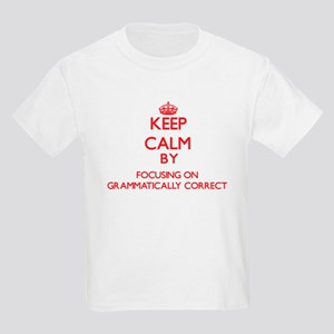 Keep Calm by focusing on Grammatically Cor T-Shirt