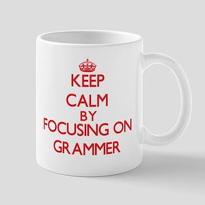 Keep Calm by focusing on Grammer Mugs