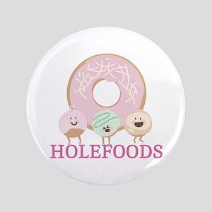 "Holefoods 3.5"" Button"