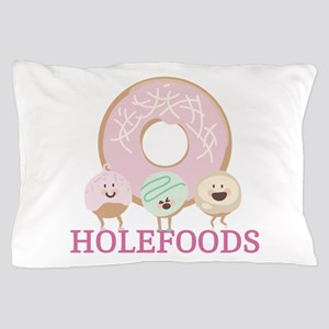 Holefoods Pillow Case