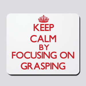 Keep Calm by focusing on Grasping Mousepad