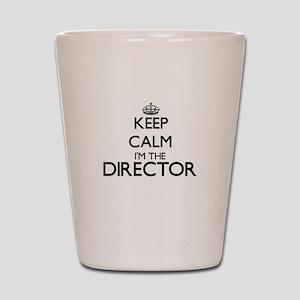Keep calm I'm the Director Shot Glass
