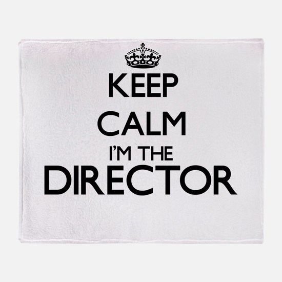 Keep calm I'm the Director Throw Blanket