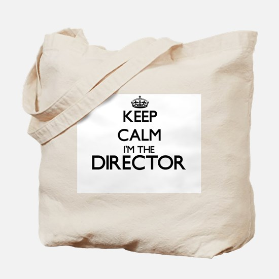 Keep calm I'm the Director Tote Bag