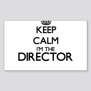 Keep calm I'm the Director Sticker