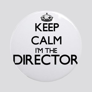 Keep calm I'm the Director Ornament (Round)