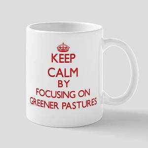 Keep Calm by focusing on Greener Pastures Mugs