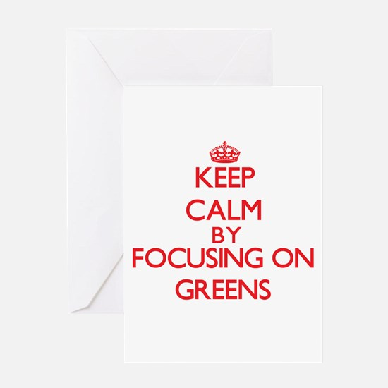 Keep Calm by focusing on Greens Greeting Cards