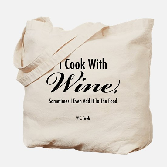 I Cook With Wine Tote Bag