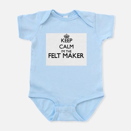 Keep calm I'm the Felt Maker Body Suit