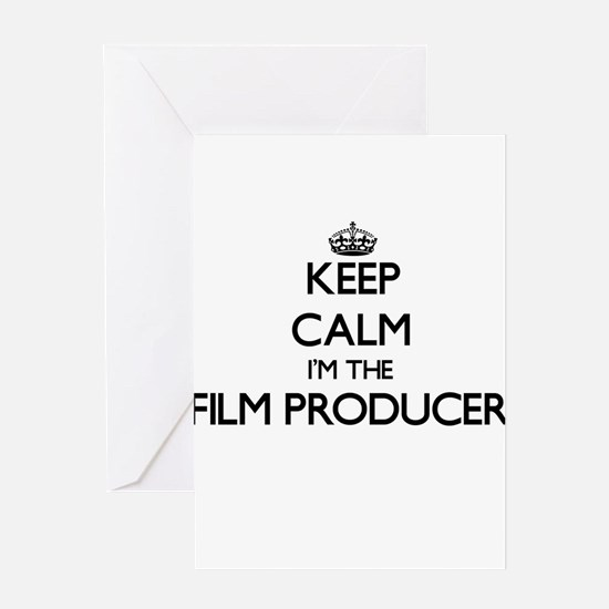 Keep calm I'm the Film Producer Greeting Cards