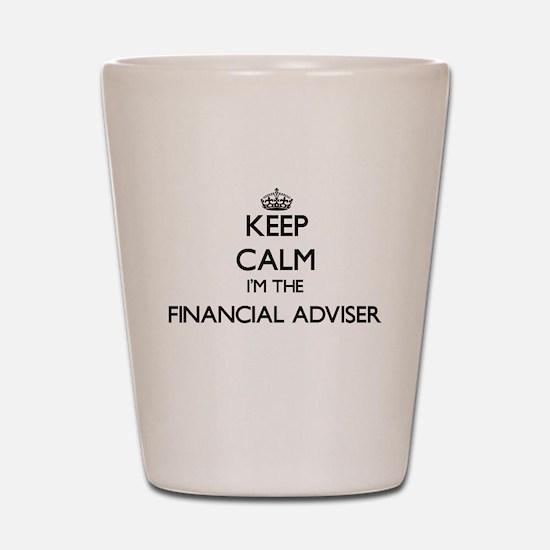Keep calm I'm the Financial Adviser Shot Glass