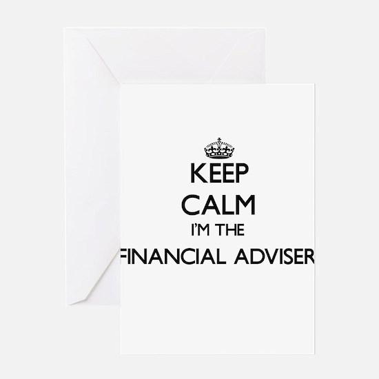 Keep calm I'm the Financial Adviser Greeting Cards