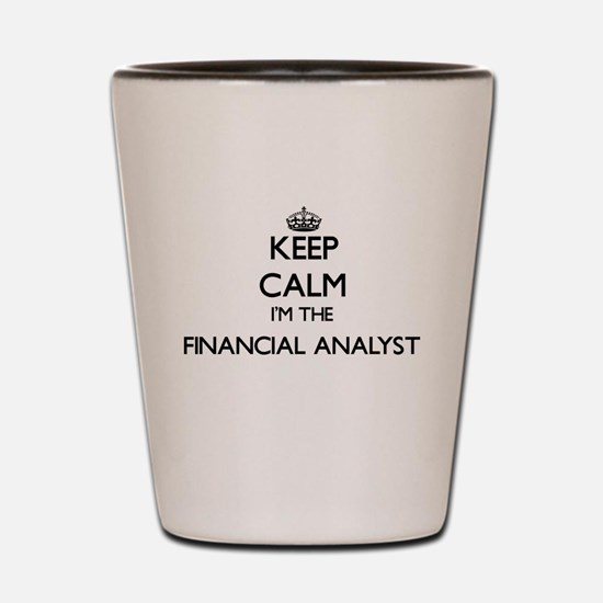 Keep calm I'm the Financial Analyst Shot Glass