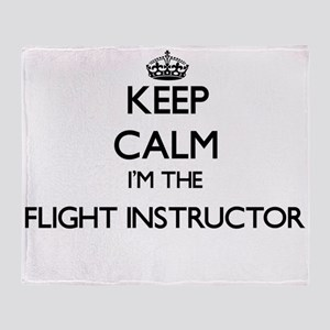 Keep calm I'm the Flight Instructor Throw Blanket