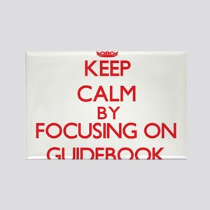 Keep Calm by focusing on Guidebook Magnets
