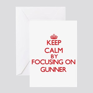 Keep Calm by focusing on Gunner Greeting Cards