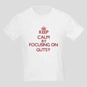 Keep Calm by focusing on Gutsy T-Shirt