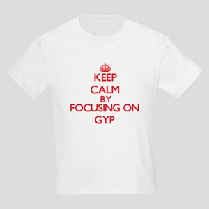 Keep Calm by focusing on Gyp T-Shirt