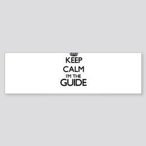 Keep calm I'm the Guide Bumper Sticker