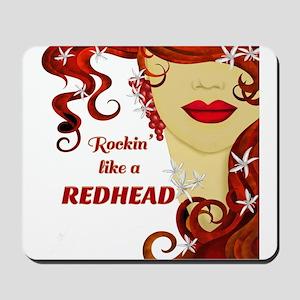 Rockin' like a REDHEAD Mousepad