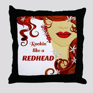 Rockin' like a REDHEAD Throw Pillow