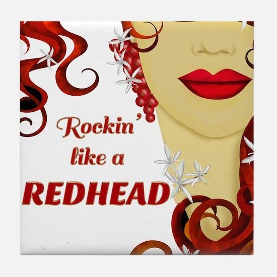 Rockin' like a REDHEAD Tile Coaster