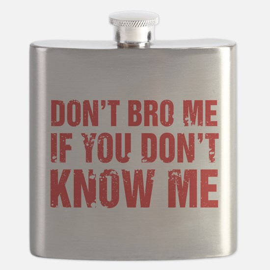 Don't Bro Me If You Don't Know Me Flask