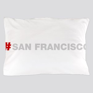 HashTag San Francisco Pillow Case