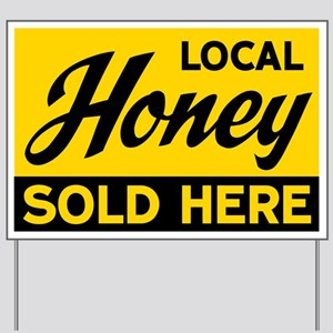 Honey Sold Here Yard Sign