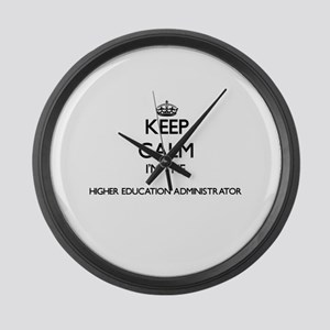 Keep calm I'm the Higher Educatio Large Wall Clock
