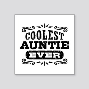 "Coolest Auntie Ever Square Sticker 3"" x 3"""