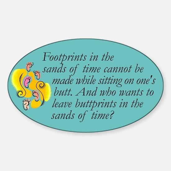 Oval Sticker. Footprints, not buttprints.