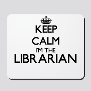 Keep calm I'm the Librarian Mousepad