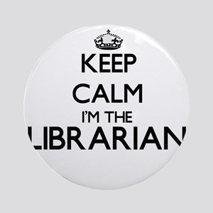 Keep calm I'm the Librarian Ornament (Round)