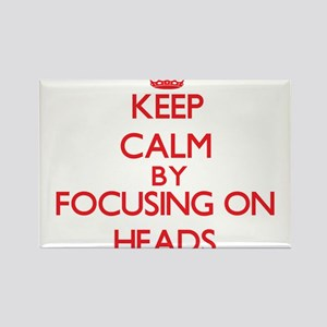 Keep Calm by focusing on Heads Magnets