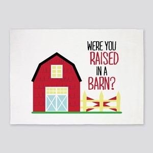 Raised In A Barn 5'x7'Area Rug