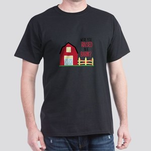 Raised In A Barn T-Shirt