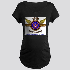 15TH ARMY AIR FORCE* ARMY AIR CO Maternity T-Shirt