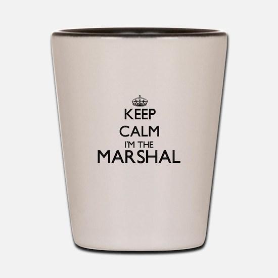 Keep calm I'm the Marshal Shot Glass