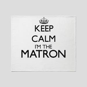 Keep calm I'm the Matron Throw Blanket