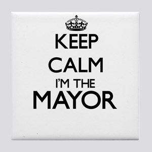 Keep calm I'm the Mayor Tile Coaster